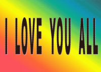 I LOVE YOU ALL